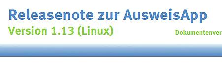 Releasenote zur AusweisApp Version 1.13 (Linux)