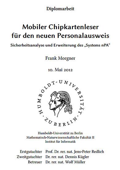 """Diplomarbeit Mobiler Chipkartenleser für den neuen Personalausweis Sicherheitsanalyse und Erweiterung des """"Systems nPA"""""""