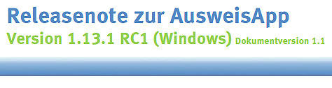 Releasenote zur AusweisApp Version 1.13.1 RC1 (Windows)