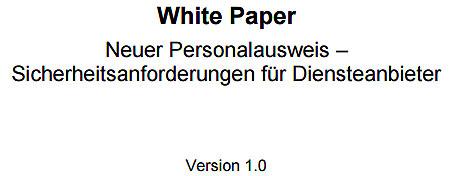 White Paper - Neuer Personalausweis Sicherheitsanfoderungen fuer Diensteanbieter